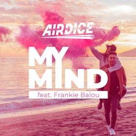 AIRDICE FEAT. FRANKIE BALOU - MY MIND
